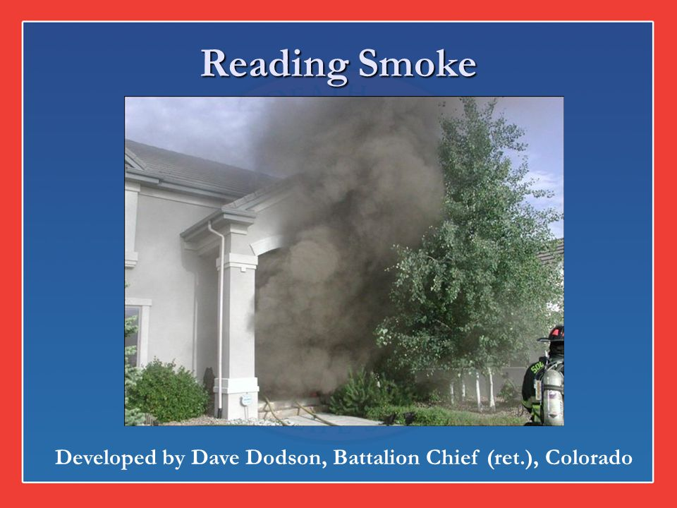 Preparing to use this program: View the Reading Smoke video on DVD #1 prior to delivering this program View the Reading Smoke video on DVD #1 prior to delivering this program Review Reading Smoke Lesson Plan Review Reading Smoke Lesson Plan Prepare by finding raw fireground footage to use in order to practice Reading Smoke (See slide Practice Examples for usable websites) Prepare by finding raw fireground footage to use in order to practice Reading Smoke (See slide Practice Examples for usable websites)