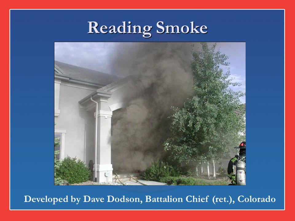 Reading Smoke Developed by Dave Dodson, Battalion Chief (ret.), Colorado