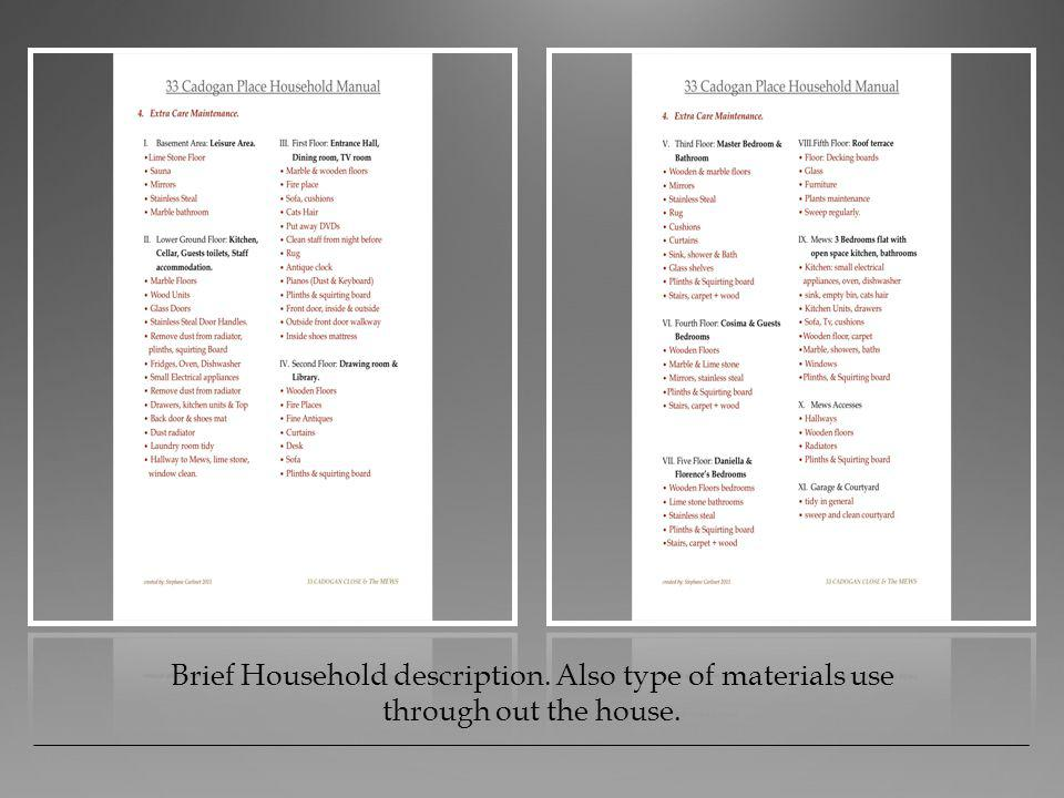 Brief Household description. Also type of materials use through out the house.