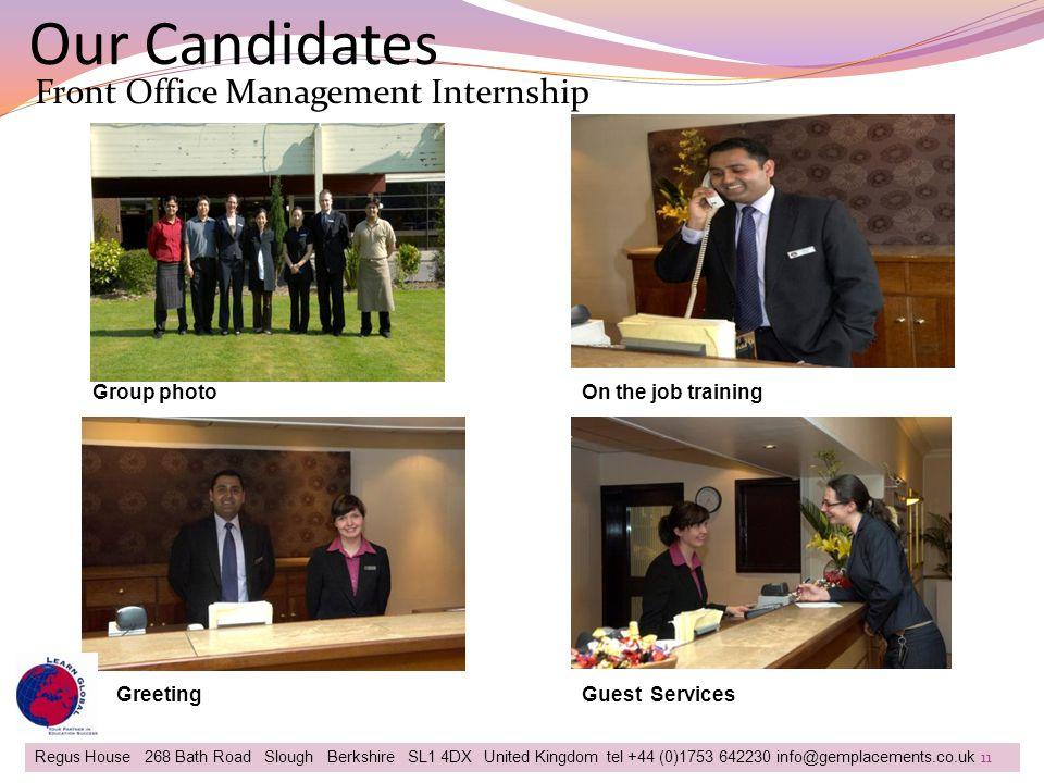 Our Candidates Regus House 268 Bath Road Slough Berkshire SL1 4DX United Kingdom tel +44 (0)1753 642230 info@gemplacements.co.uk Front Office Manageme