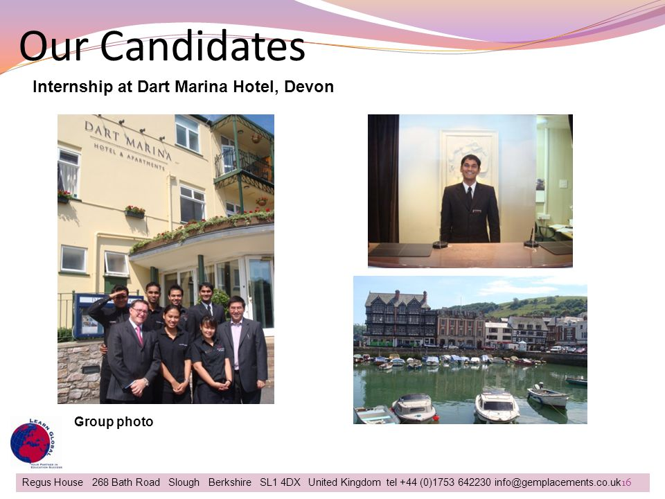 Our Candidates Regus House 268 Bath Road Slough Berkshire SL1 4DX United Kingdom tel +44 (0)1753 642230 info@gemplacements.co.uk 16 Internship at Dart