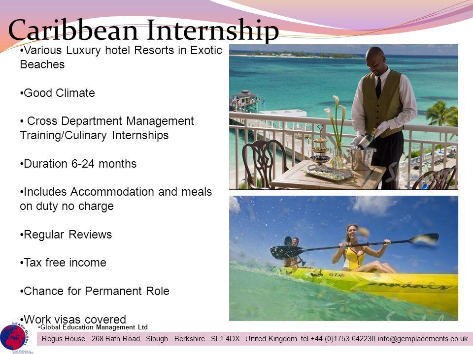 Caribbean Internship 21 Regus House 268 Bath Road Slough Berkshire SL1 4DX United Kingdom tel +44 (0)1753 642230 info@gemplacements.co.uk Global Educa