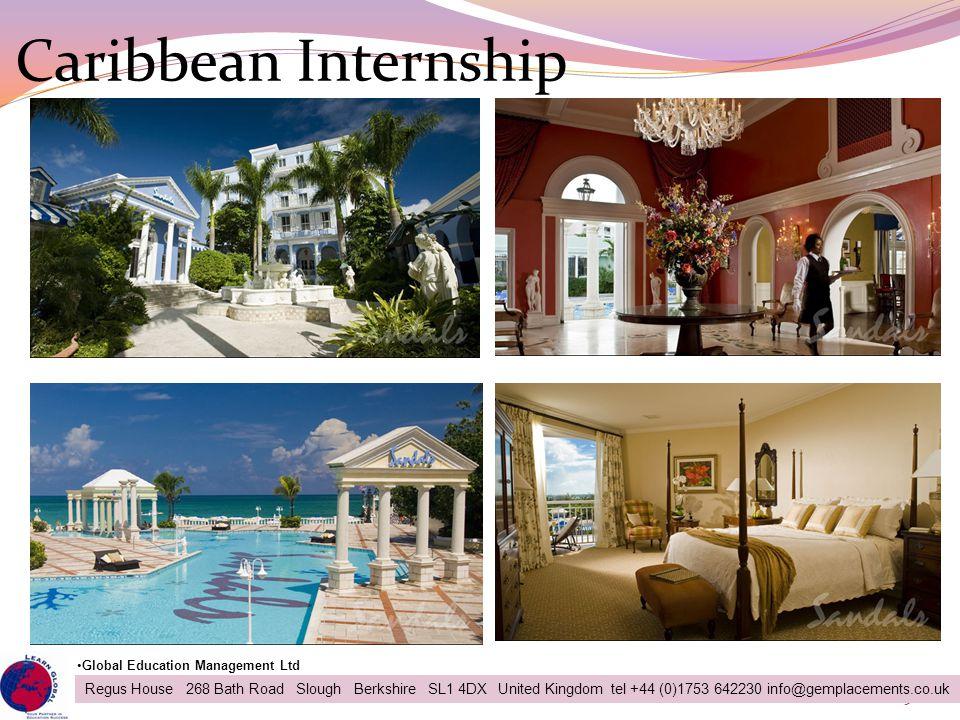Caribbean Internship 25 Regus House 268 Bath Road Slough Berkshire SL1 4DX United Kingdom tel +44 (0)1753 642230 info@gemplacements.co.uk Global Educa