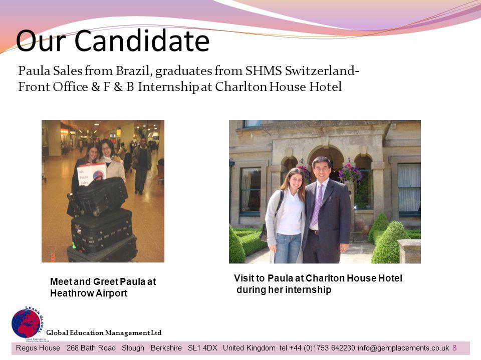 Our Candidate Regus House 268 Bath Road Slough Berkshire SL1 4DX United Kingdom tel +44 (0)1753 642230 info@gemplacements.co.uk Global Education Manag