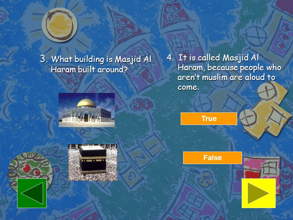 3.What building is Masjid Al Haram built around. 4.