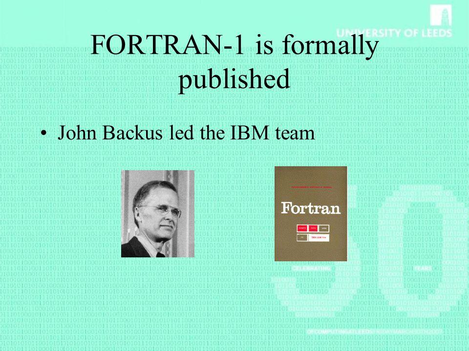 FORTRAN-1 is formally published John Backus led the IBM team