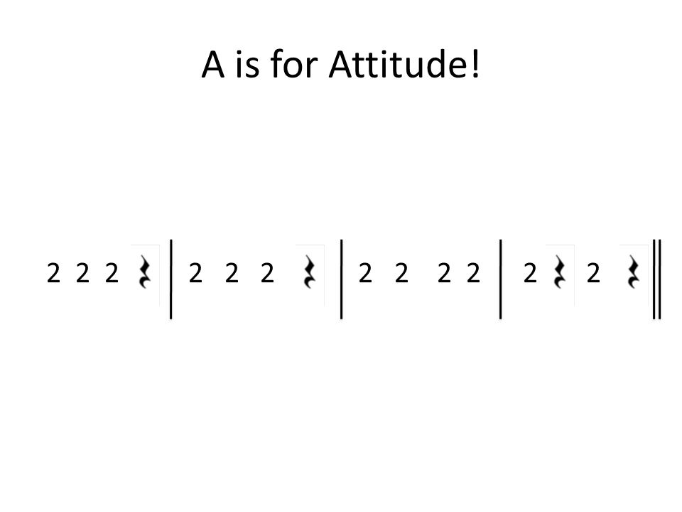 A is for Attitude! 2 2 2 2 2 2 2 2 2 2 2 2