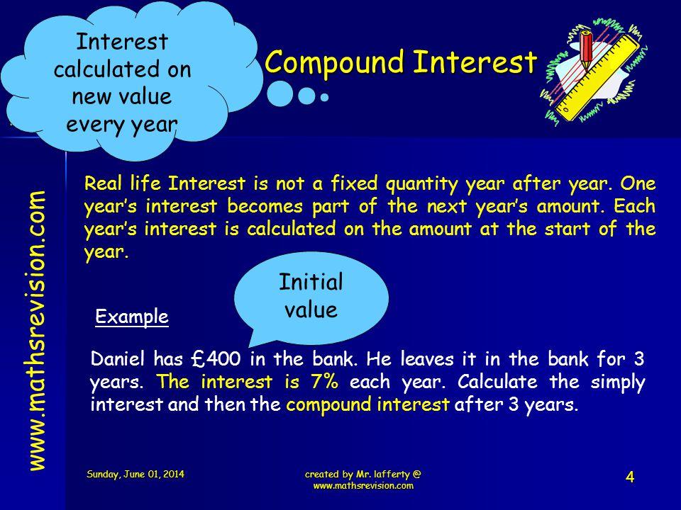 Nat 5 www.mathsrevision.com Daniel has £400 in the bank.