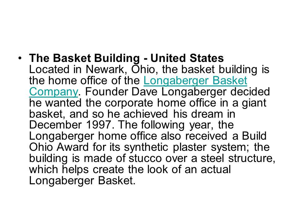 The Basket Building - United States Located in Newark, Ohio, the basket building is the home office of the Longaberger Basket Company.