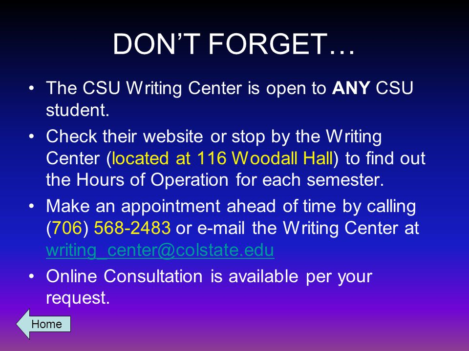 DONT FORGET… The CSU Writing Center is open to ANY CSU student.