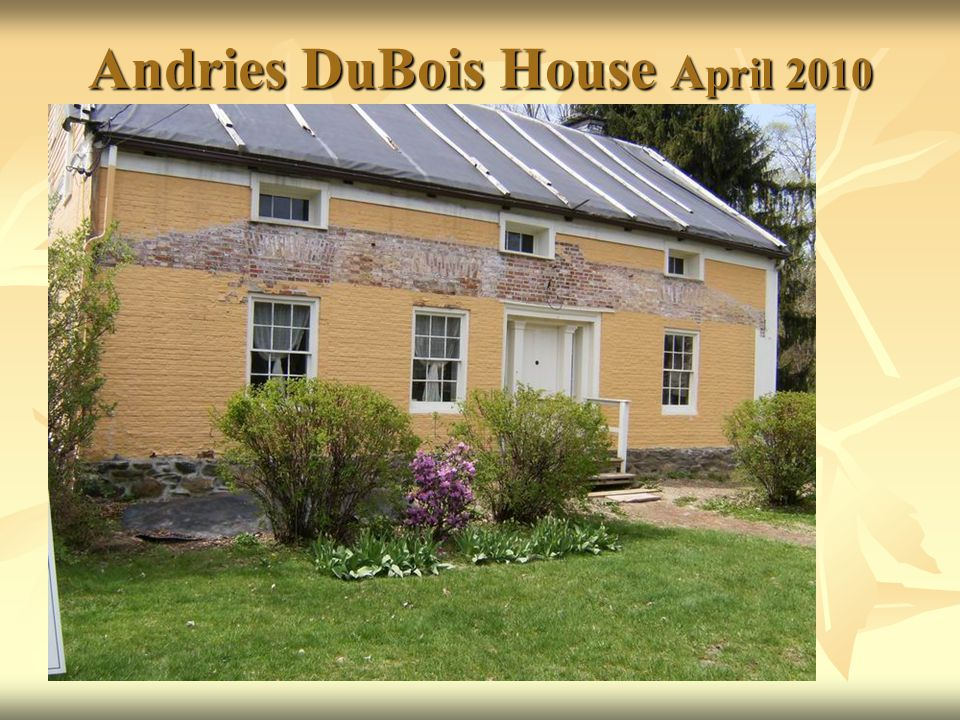 Andries DuBois House A pril 2010
