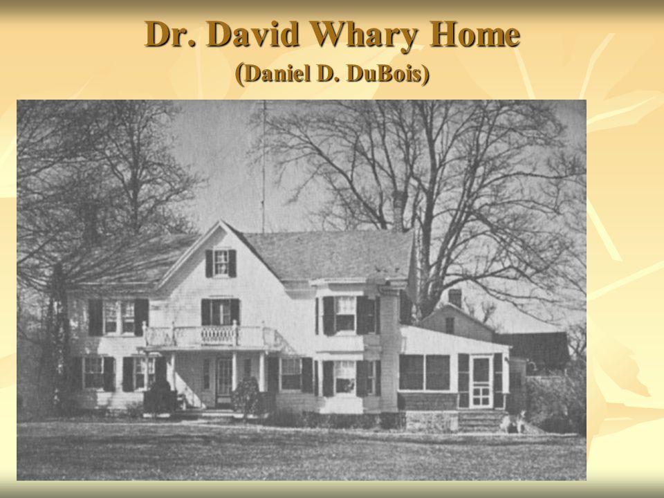 Dr. David Whary Home ( Daniel D. DuBois)