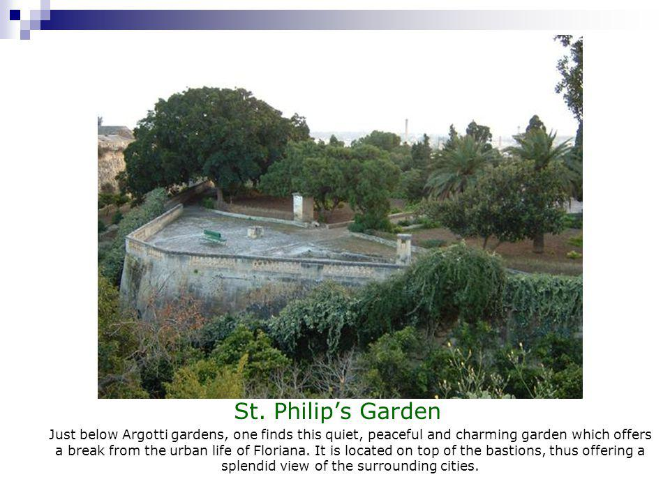 St. Philips Garden Just below Argotti gardens, one finds this quiet, peaceful and charming garden which offers a break from the urban life of Floriana