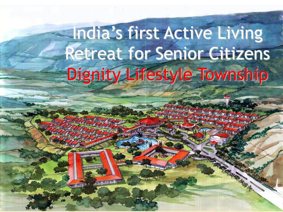Indias first Active Living Retreat for Senior Citizens Dignity Lifestyle Township