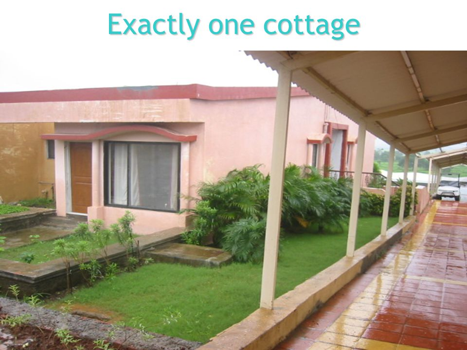 Exactly one cottage