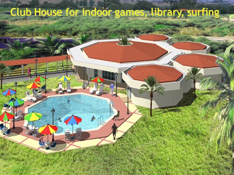 Club House for indoor games, library, surfing