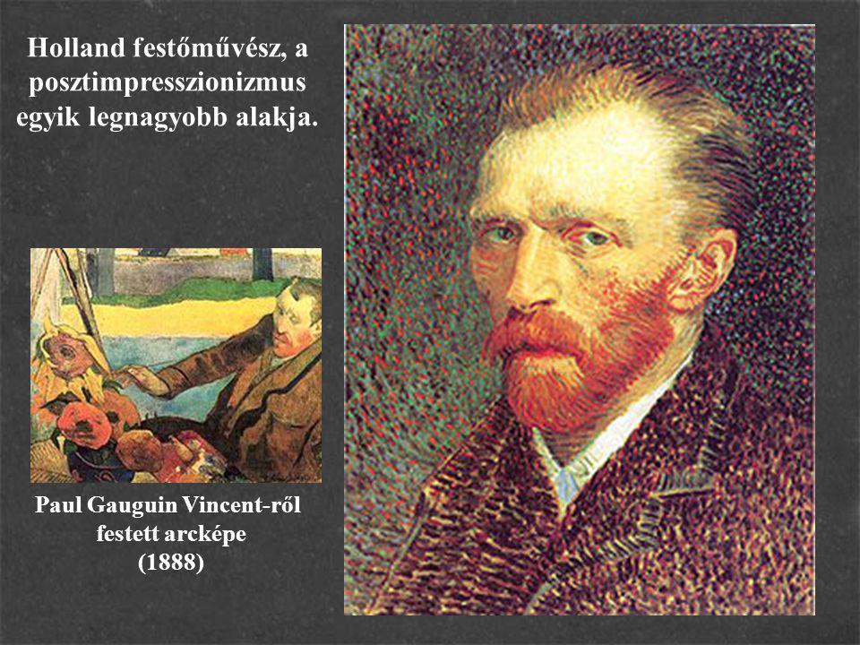 Holland festőművész, a posztimpresszionizmus egyik legnagyobb alakja.
