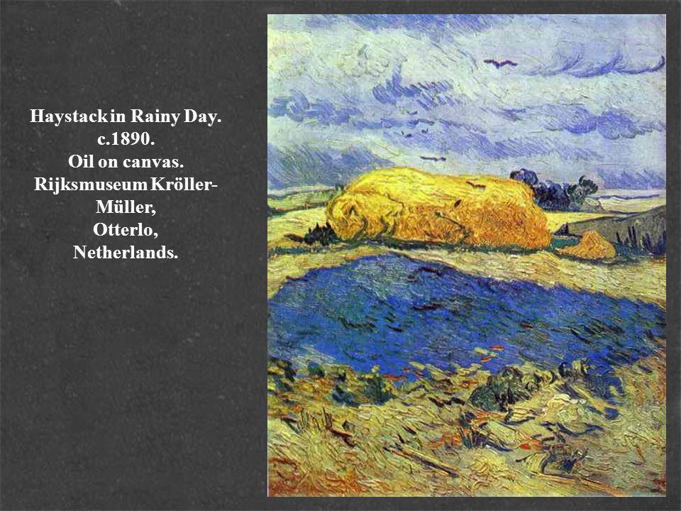 Haystack in Rainy Day. c.1890. Oil on canvas. Rijksmuseum Kröller- Müller, Otterlo, Netherlands.