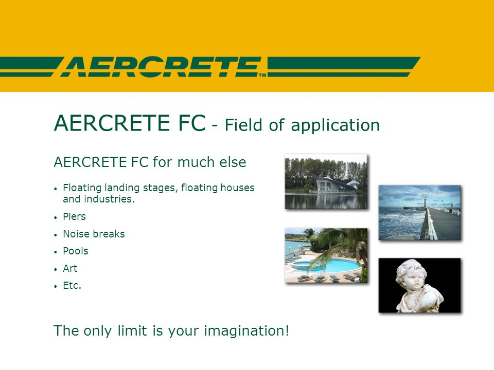 AERCRETE FC - Field of application AERCRETE FC for much else Floating landing stages, floating houses and industries.