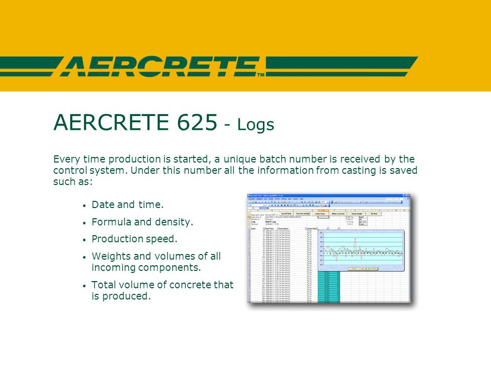 AERCRETE 625 - Logs Every time production is started, a unique batch number is received by the control system.