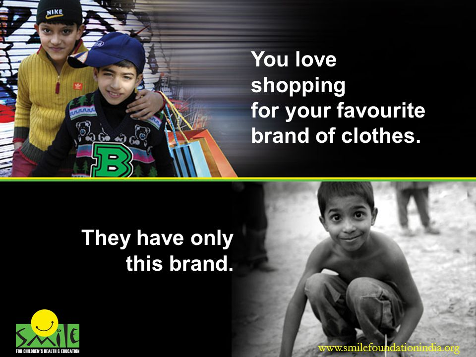 You love shopping for your favourite brand of clothes.