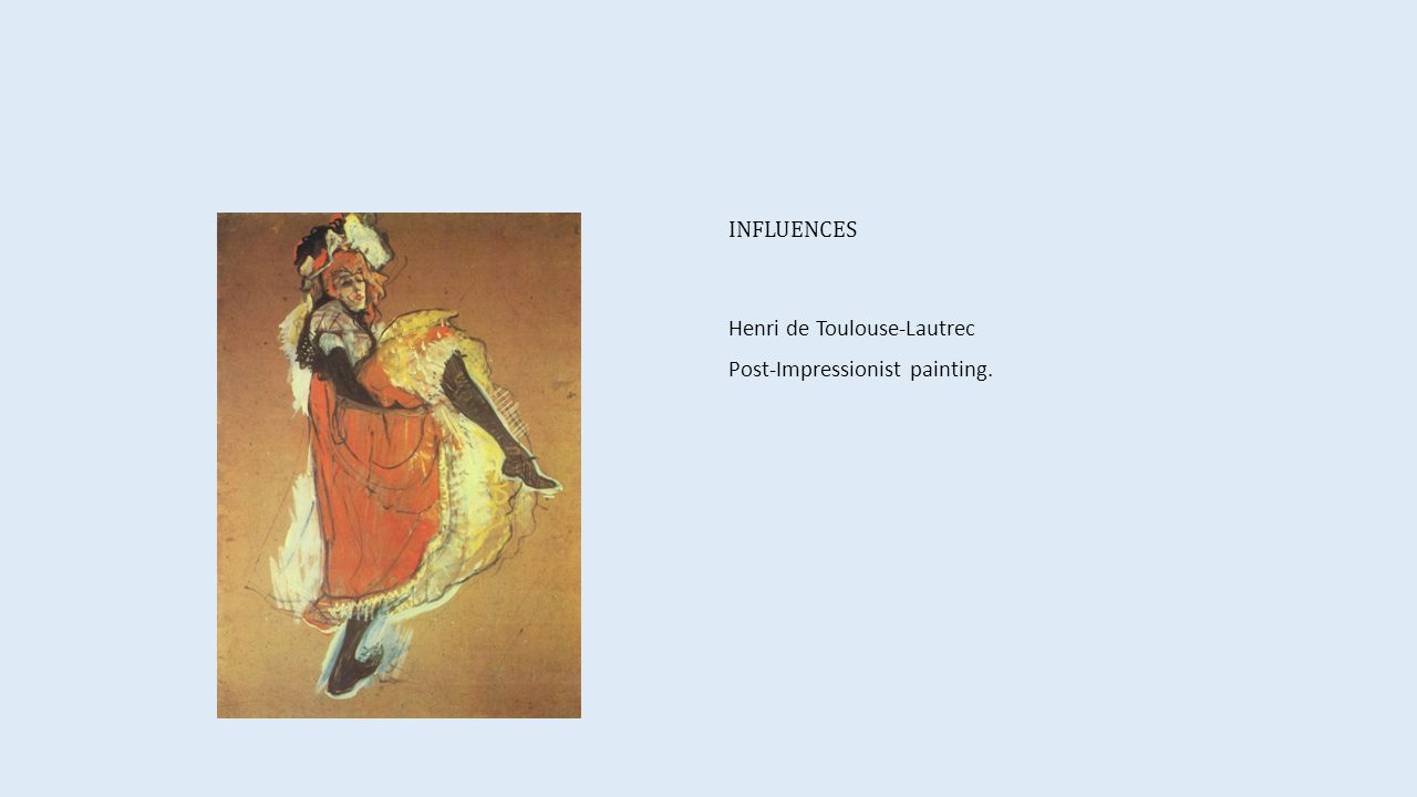 INFLUENCES Henri de Toulouse-Lautrec Post-Impressionist painting.
