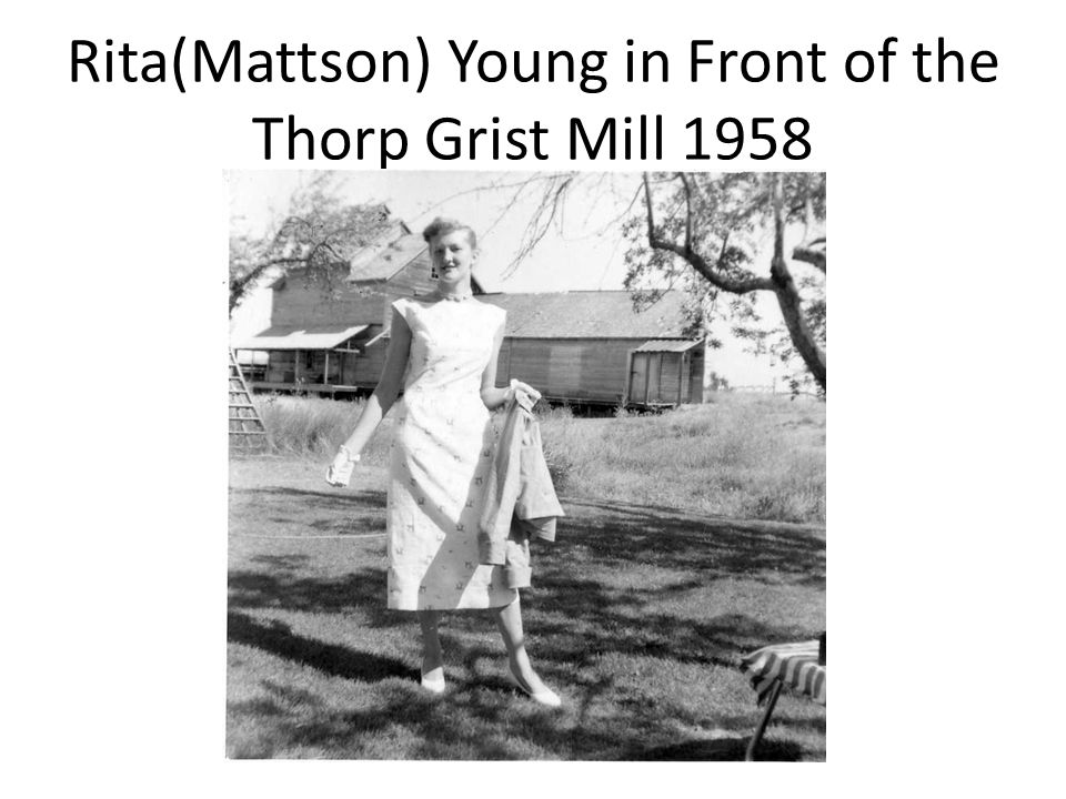 Rita(Mattson) Young in Front of the Thorp Grist Mill 1958