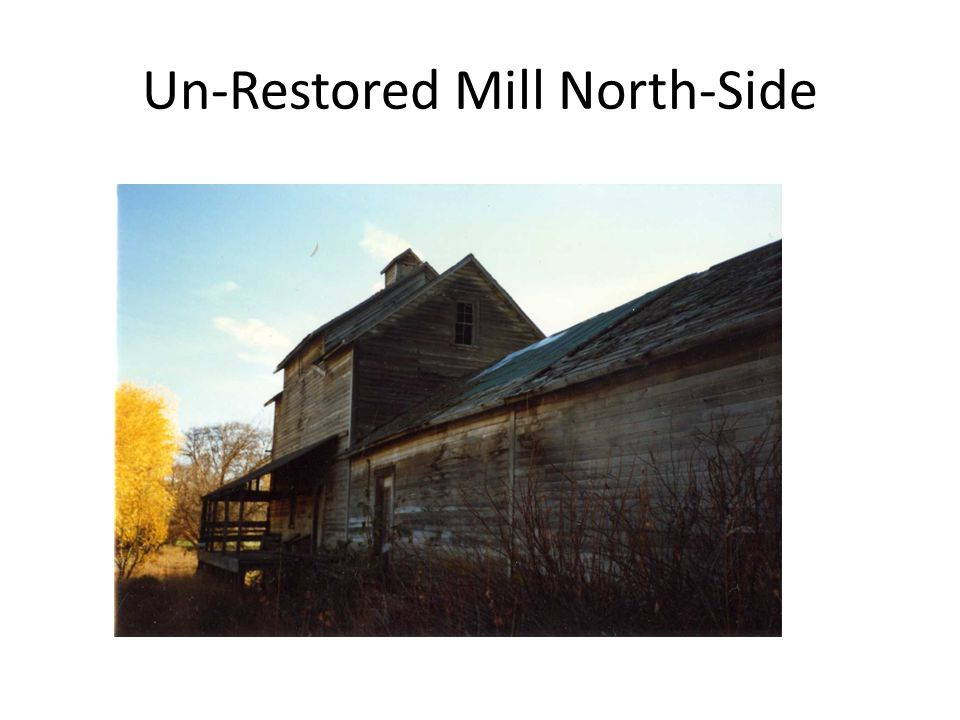 Un-Restored Mill North-Side