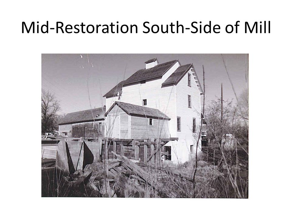Mid-Restoration South-Side of Mill