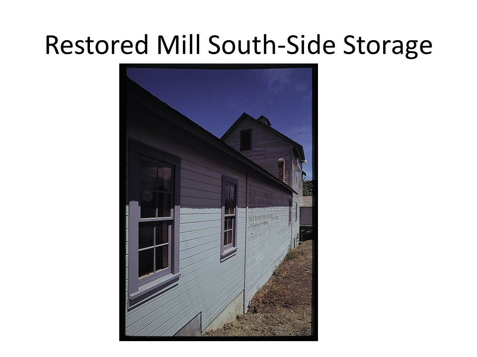 Restored Mill South-Side Storage