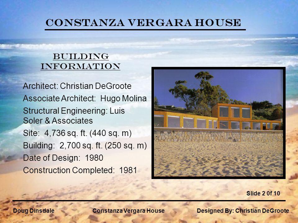 Constanza Vergara House Doug DinsdaleConstanza Vergara House Slide 2 0f 10 Designed By: Christian DeGroote Architect: Christian DeGroote Associate Arc