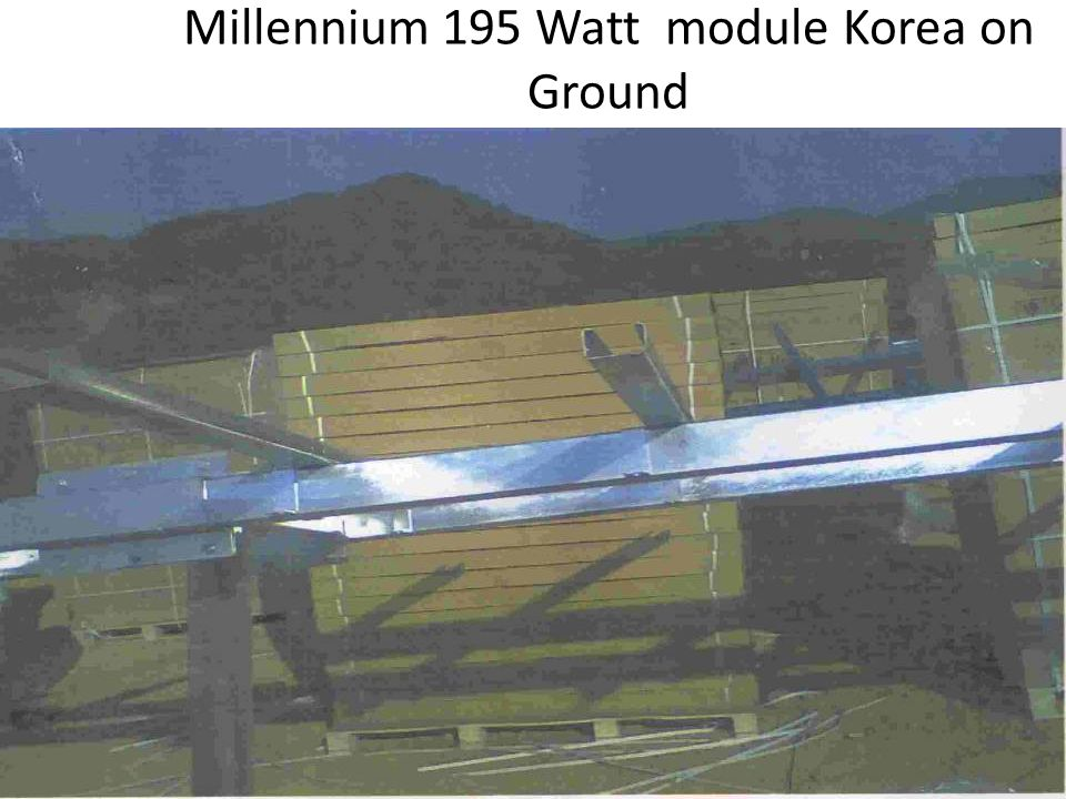 Millennium 195 Watt module Korea on Ground