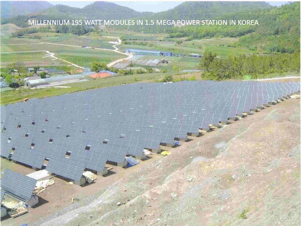 MILLENNIUM 195 WATT MODULES IN 1.5 MEGA POWER STATION IN KOREA