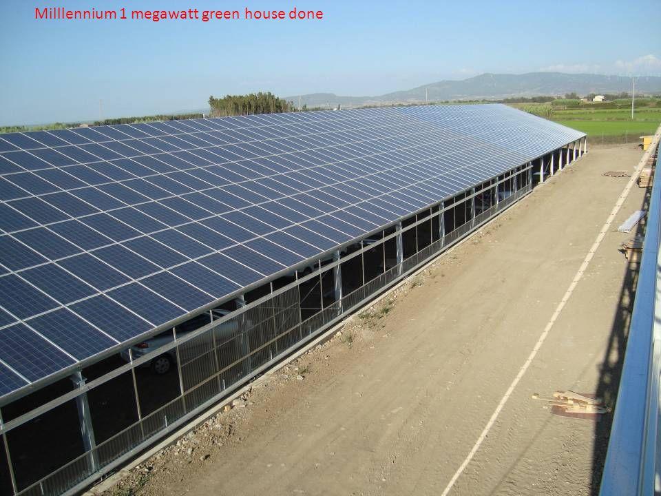 Milllennium 1 megawatt green house done