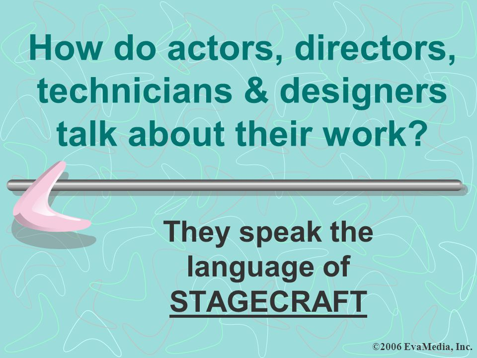 DOWNSTAGE is … Area of the stage closest to the audience (UPSTAGE is stage area farthest from audience)