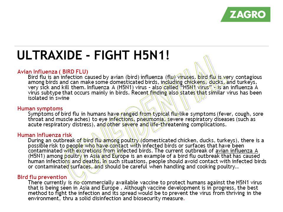 ULTRAXIDE - FIGHT H5N1! Avian Influenza ( BIRD FLU) Bird flu is an infection caused by avian (bird) influenza (flu) viruses. bird flu is very contagio