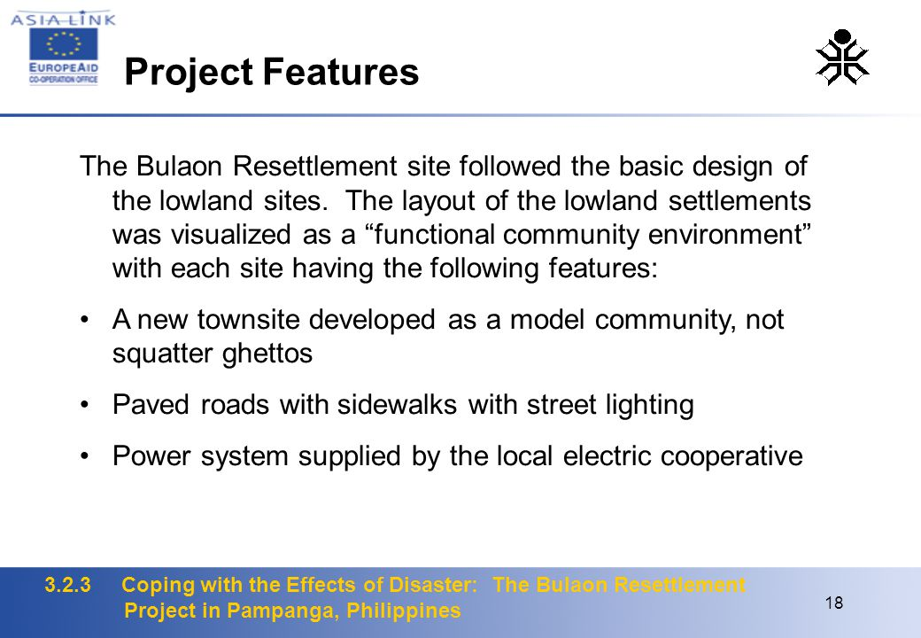 3.2.3 Coping with the Effects of Disaster: The Bulaon Resettlement Project in Pampanga, Philippines 18 The Bulaon Resettlement site followed the basic design of the lowland sites.