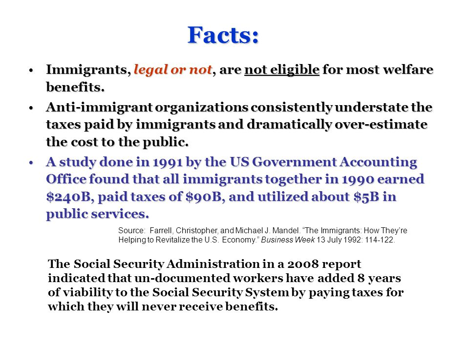 Immigrants, legal or not, are not eligible for most welfare benefits.Immigrants, legal or not, are not eligible for most welfare benefits.