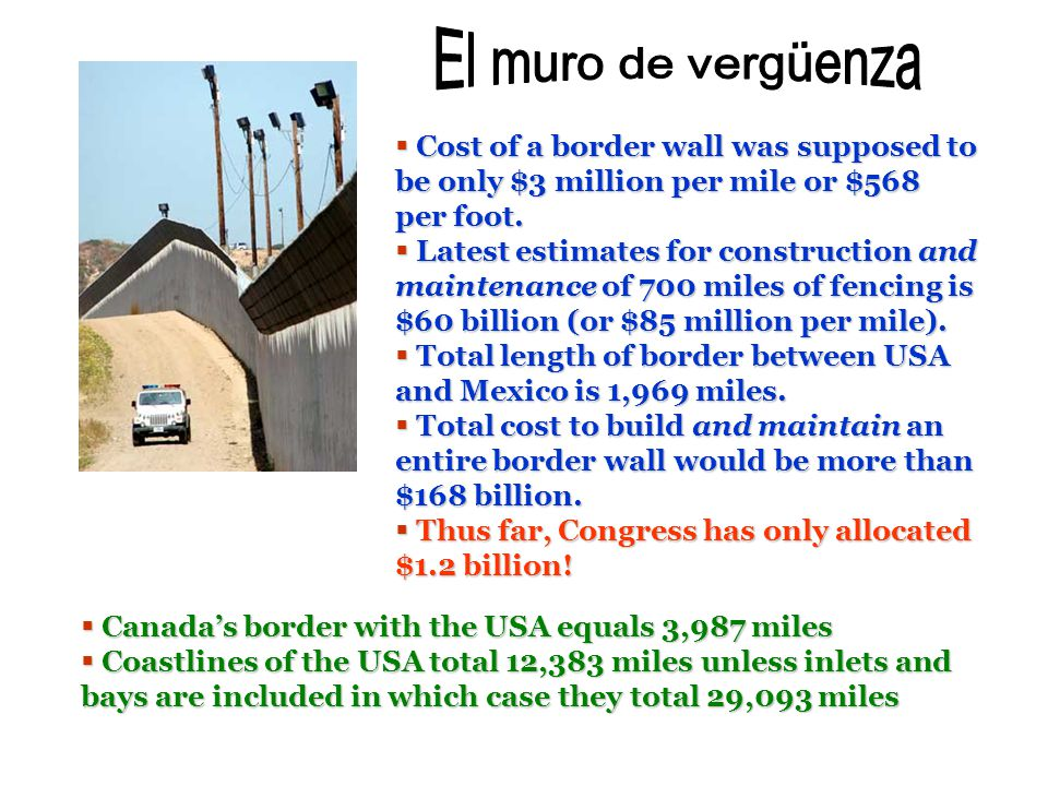 Reprint Informati on Cost of a border wall was supposed to be only $3 million per mile or $568 per foot.