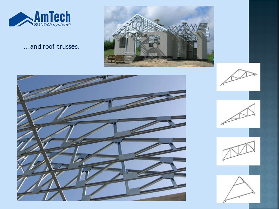 … and roof trusses.