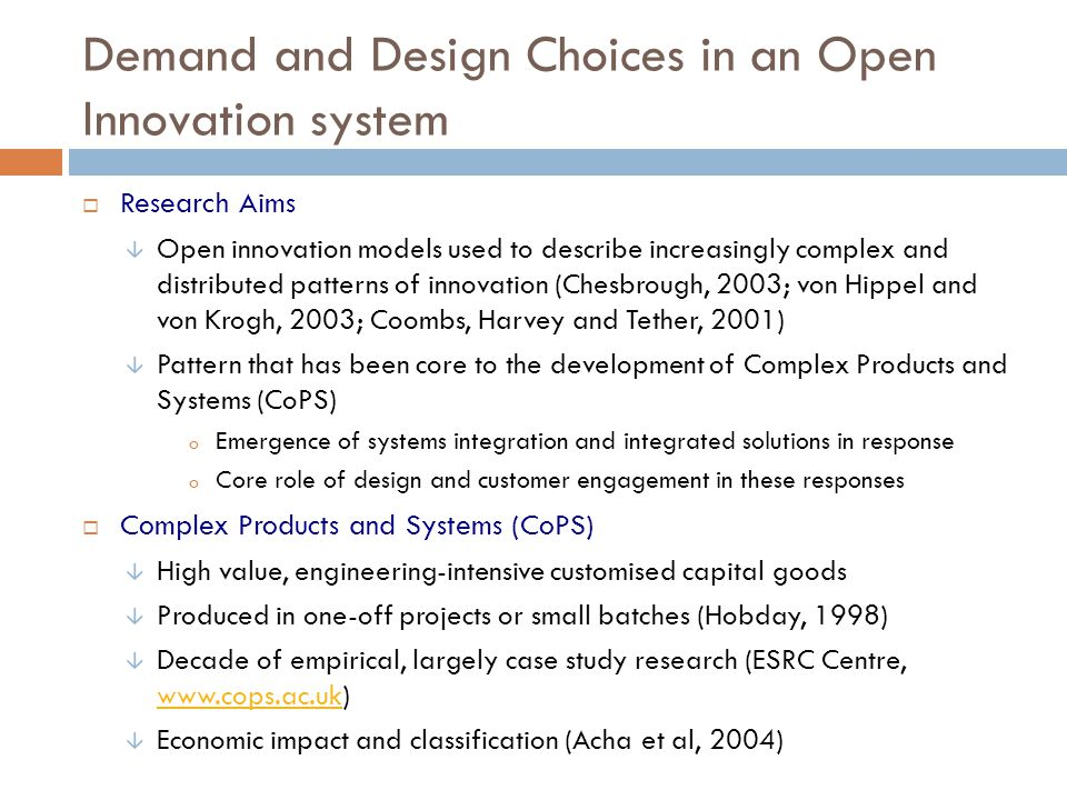Demand and Design Choices in an Open Innovation system Research Aims Open innovation models used to describe increasingly complex and distributed patt