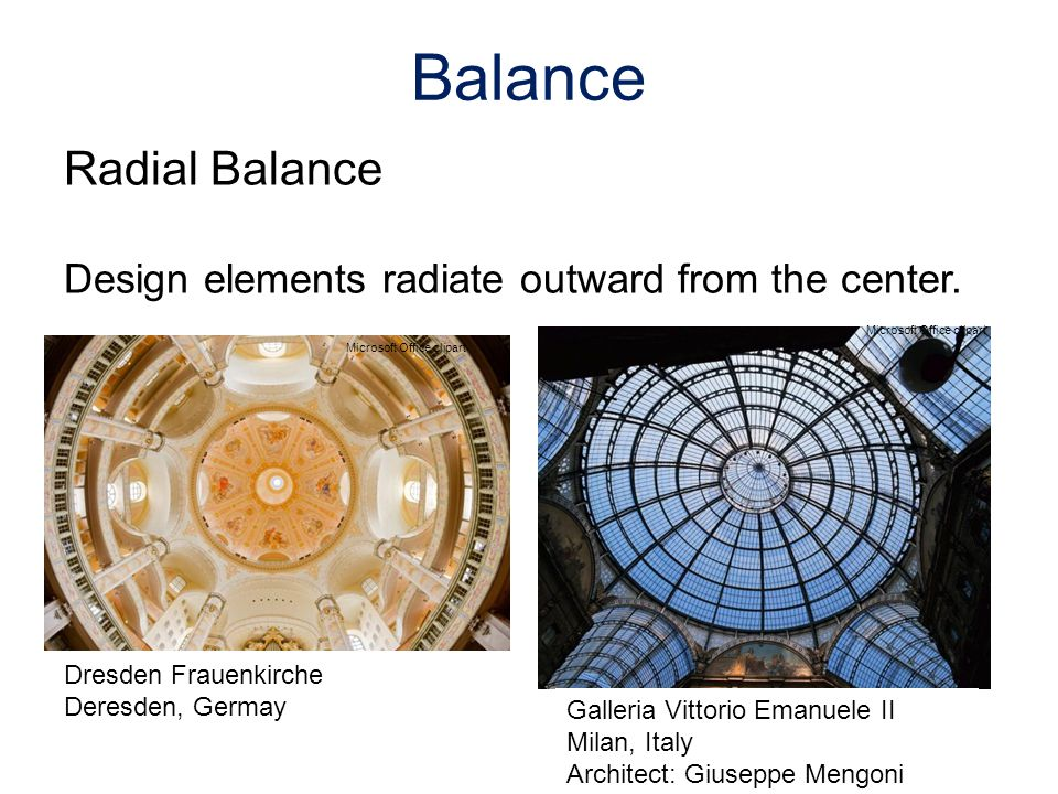 Radial Balance Design elements radiate outward from the center. Balance Microsoft Office clipart Galleria Vittorio Emanuele II Milan, Italy Architect: