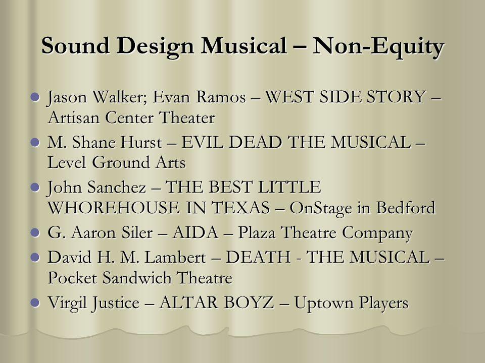 Sound Design Musical – Non-Equity Jason Walker; Evan Ramos – WEST SIDE STORY – Artisan Center Theater Jason Walker; Evan Ramos – WEST SIDE STORY – Art