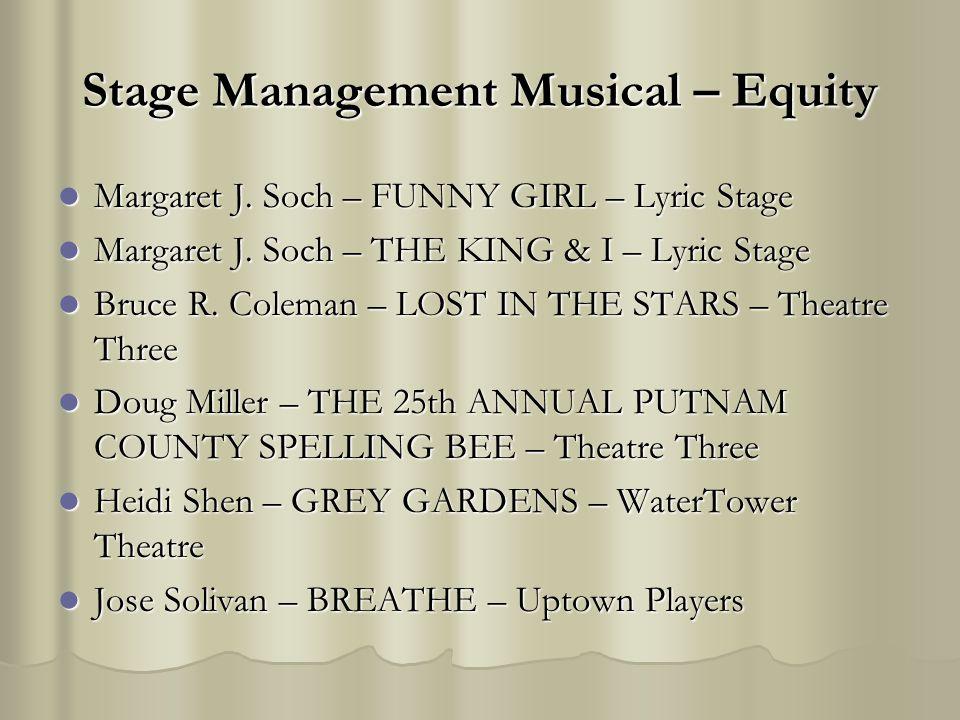 Stage Management Musical – Equity Margaret J. Soch – FUNNY GIRL – Lyric Stage Margaret J. Soch – FUNNY GIRL – Lyric Stage Margaret J. Soch – THE KING