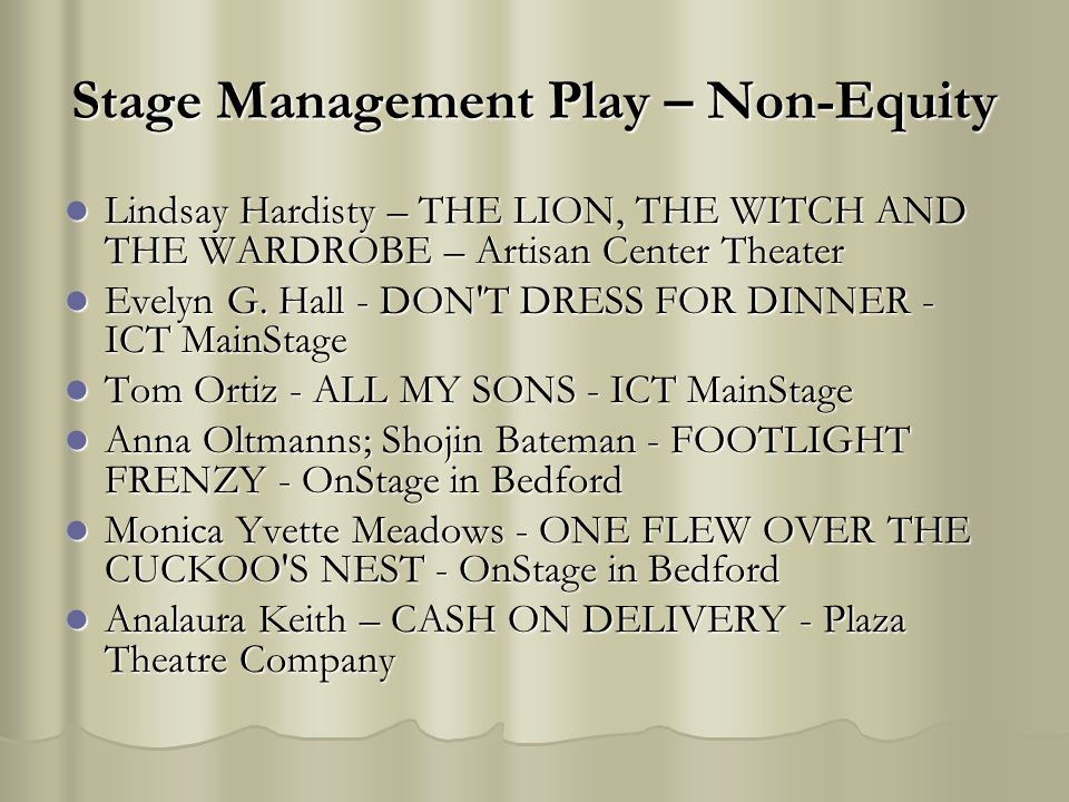 Stage Management Play – Non-Equity Lindsay Hardisty – THE LION, THE WITCH AND THE WARDROBE – Artisan Center Theater Lindsay Hardisty – THE LION, THE W