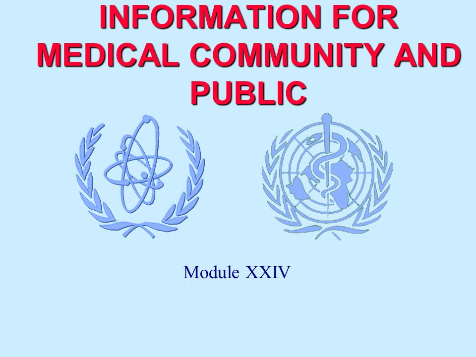 INFORMATION FOR MEDICAL COMMUNITY AND PUBLIC Module XXIV