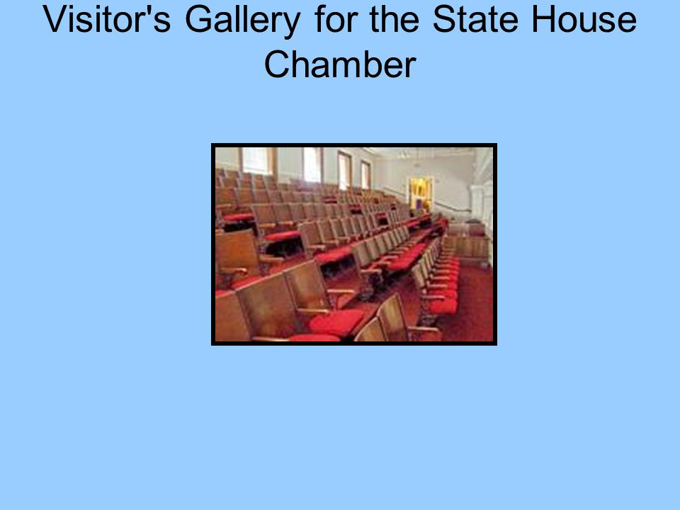 Visitor's Gallery for the State House Chamber