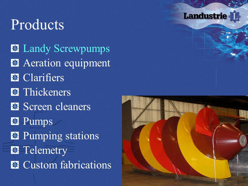 Products Landy Screwpumps Aeration equipment Clarifiers Thickeners Screen cleaners Pumps Pumping stations Telemetry Custom fabrications
