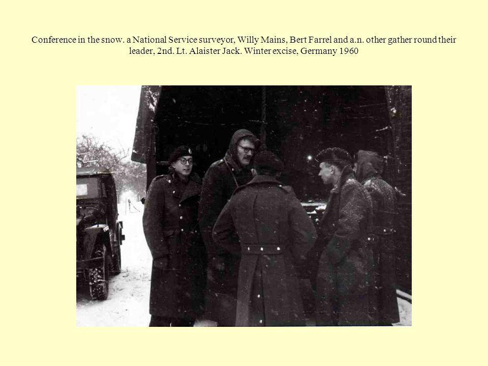 Conference in the snow. a National Service surveyor, Willy Mains, Bert Farrel and a.n. other gather round their leader, 2nd. Lt. Alaister Jack. Winter