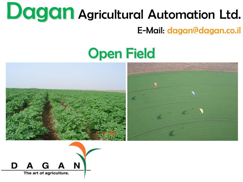 Open Field Dagan Dagan Agricultural Automation Ltd. E-Mail: dagan@dagan.co.il